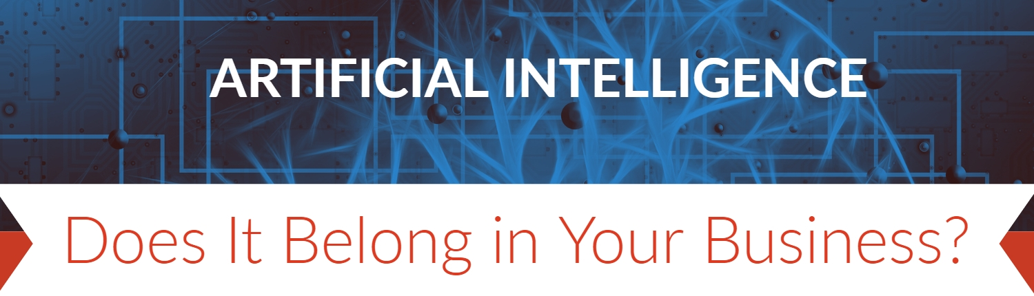 Artificial Intellegence. Does it belong in your company?